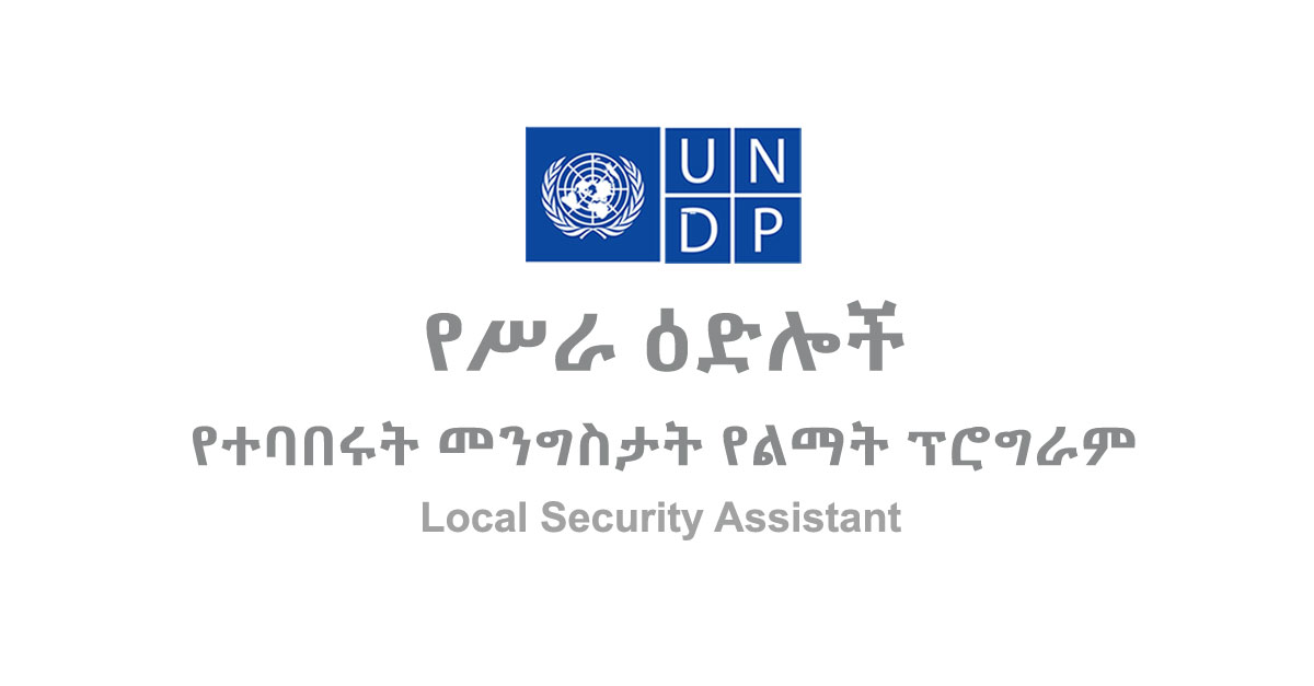 UNDP in Ethiopia - Local Security Assistant - www embassy center